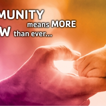 Colorized image of an older person and a younger person hold hands. Text on image reads 'Community means now more than ever '